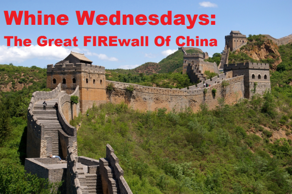 Whine Wednesdays The Great FIREwall Of China
