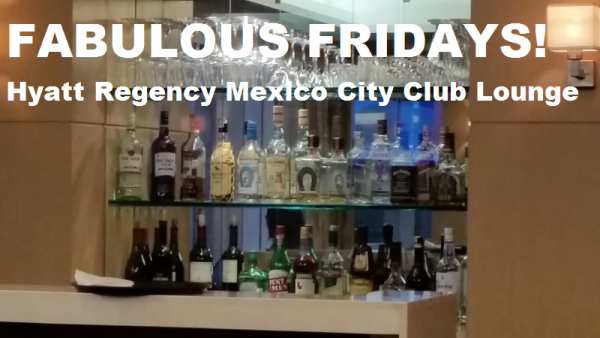 Fabulous Fridays Hyatt Regency Mexico City Club Lounge
