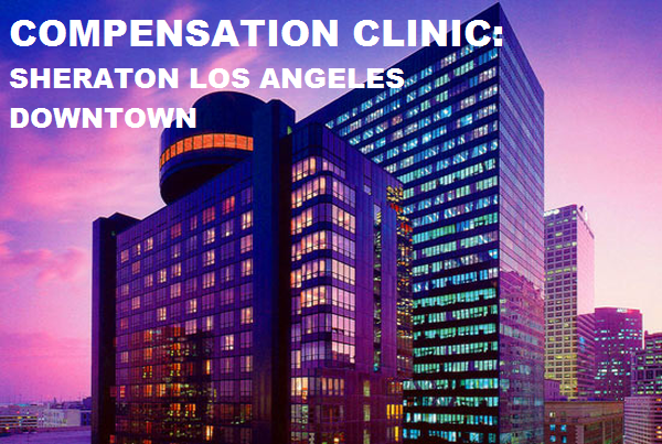 Compensation Clinic Sheraton Los Angeles Downtown