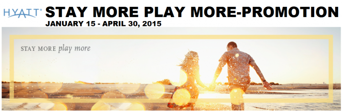 Hyatt Gold Passport Stay More Play More Promotion January 15 April 30 2015