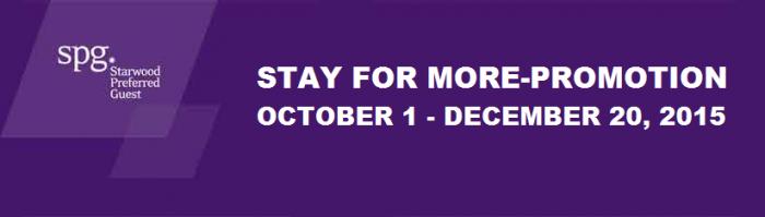 SPG Stay For More Promotion October 1 December 20 2015