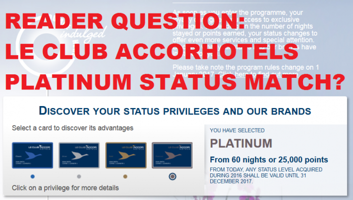 Reader Question Does Accor Offer Le Club AccorHotels Platinum Status Matches