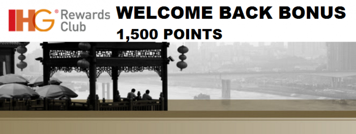 IHG Rewards Club Welcome Back Bonus 1500 For A stay Within 90 Days
