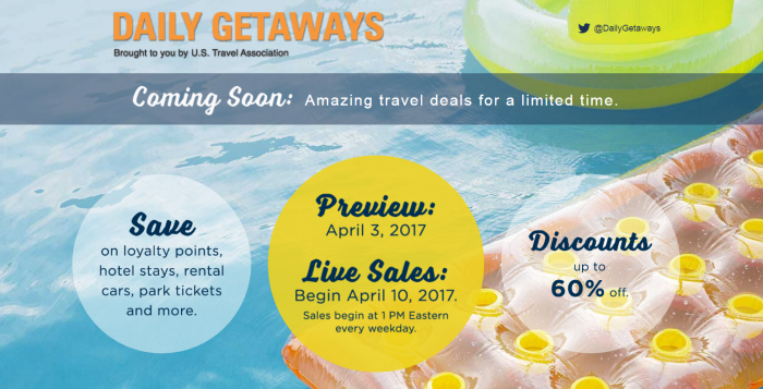 U.S. Travel Association Daily Getaways Start On April 10, 2017 (Preview April 3)