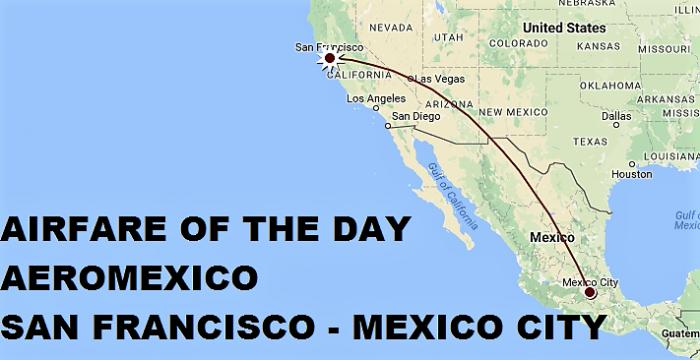 Airfare of the Day: AeroMexico Economy Class San Francisco – Mexico ...